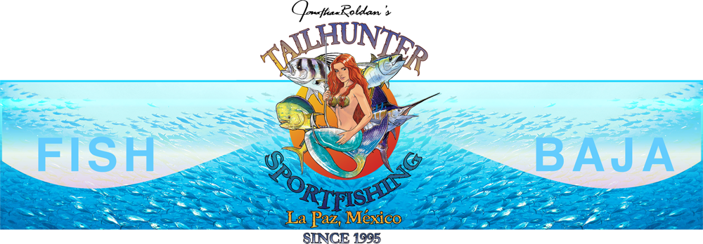Tailhunter Sportfishing, Full Service Outfitter .... La Paz, Cabo Mexico