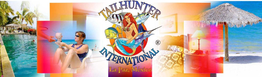 Where To Stay in La Paz, Baja Sur — TAILHUNTER INTERNATIONAL & #8482; ... Best Rated Fishing Charter & Hotel Packages & #8212; We can accommodate Groups & #8226; Familes & #8226; Individuals... Contact Us For More Information on Lodging Availability. ✉